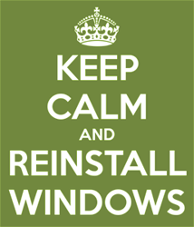 Keep calm and Reinstall Windows