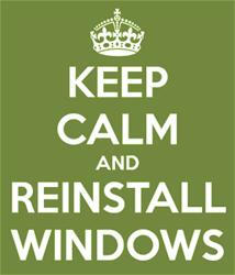 Keep calm and Reinstall Windows